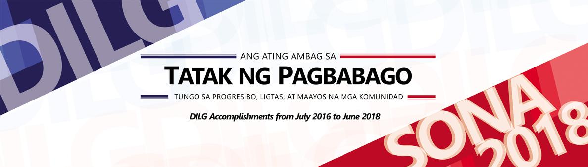Tatak ng Pagbabago: DILG Accomplishments for July 2016 to June 2018